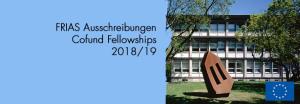 Call for applications: International Marie S. Curie FRIAS COFUND Fellowship Programme (FCFP) 2018/19, Deadline 10.10.2017(2)